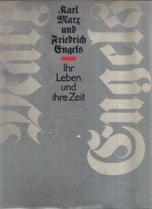 Karl Marx und Friedrich - Ihr Leben und ihre Zeit Engels