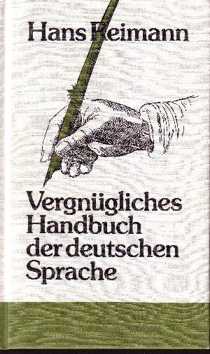 Vergnügliches Handbuch der deutschen Sprache