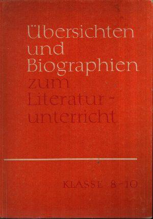 Übersichten und Biographien zum Literaturunterricht Klasse 8-10