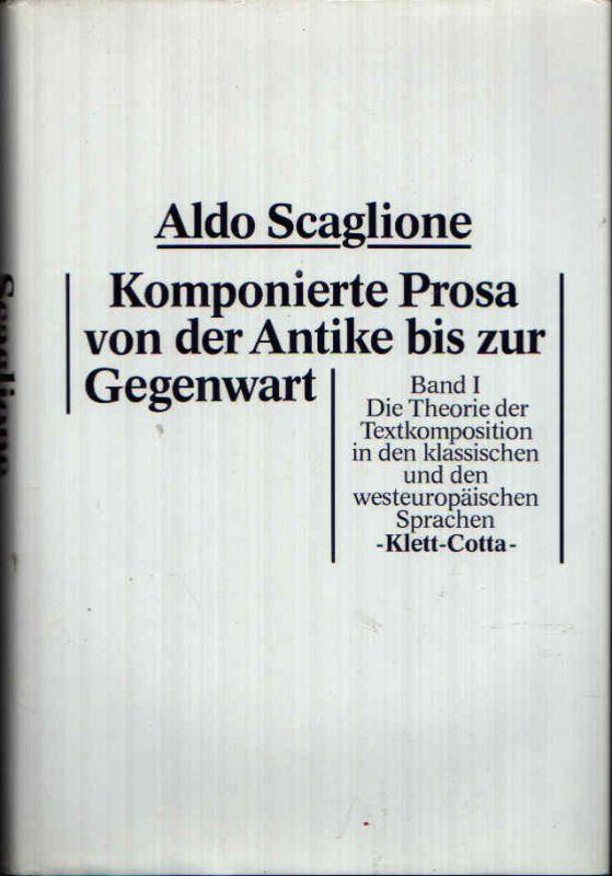 Komponierte Prosa von der Antike bis zur Gegenwart Band 1 - Die Theorie der Textkomposition in den klassischen und den westeuropäischen Sprachen.
