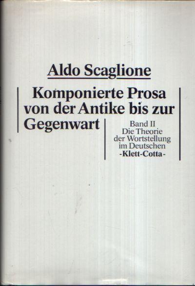 Komponierte Prosa von der Antike bis zur Gegenwart Band 2: Die Theorie der Wortstellung im Deutschen