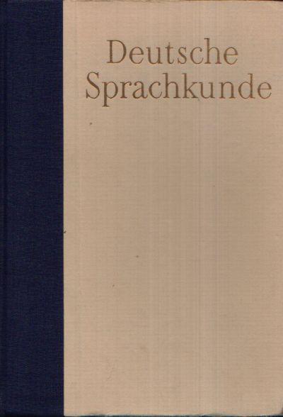 Deutsche Sprachkunde Ein Handbuch für Lehrer und Studierende, mit einer Einführung in die Probleme des Sprachkundlichen Unterrichts