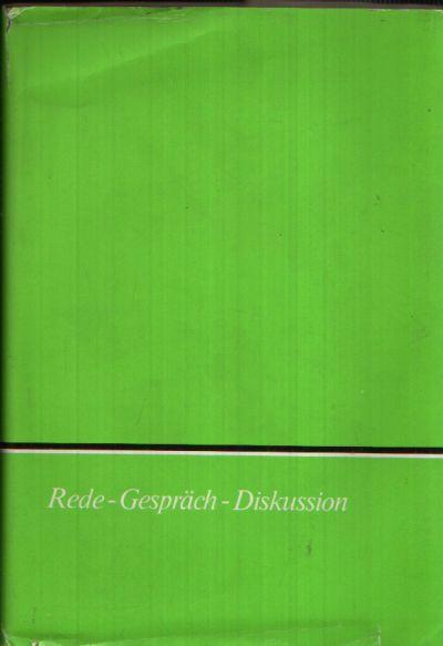 Rede- Gespräch- Diskussion Grundlagen und Übungen
