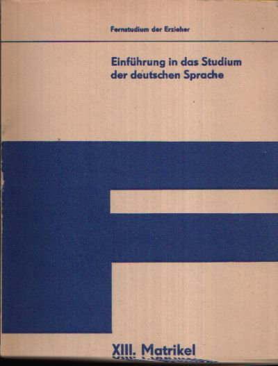Einführung in das Studium der deutschen Sprache Fernstudium der Erzieher