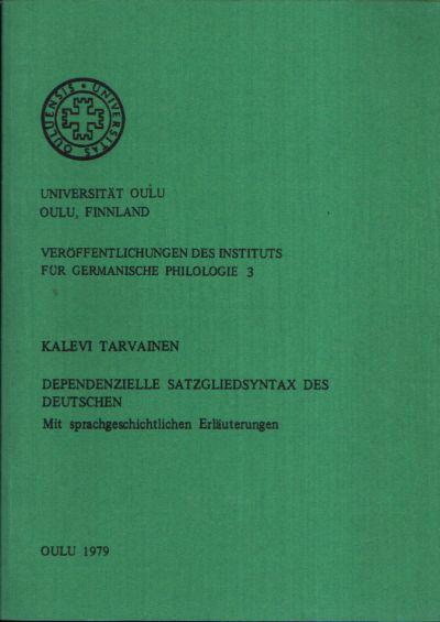 Dependenzielle Satzgliedsyntax des Deutschen Veröffentlichungen des Instituts für Germanische Philologie 3 -Mit sprachlichen Erläuterungen