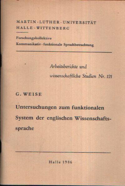 Untersuchungen zum funktionalen System der englischen Wissenschaftssprache Arbeitsberichte und wissenschaftliche Studien Nr. 121