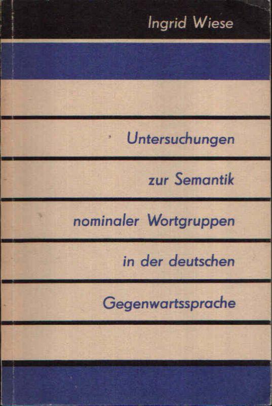 Untersuchungen zur Semantik nominaler Wortgruppen in der deutschen Gegenwartssprache Linguistische Studien
