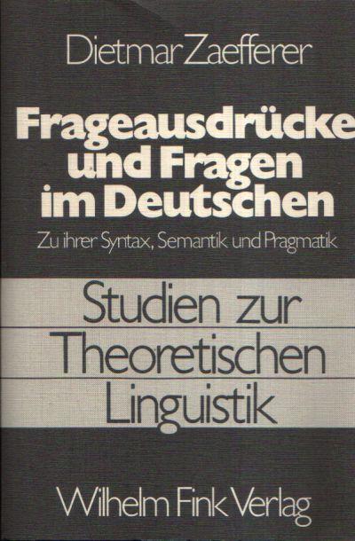 Frageausdrücke und Fragen im Deutschen Zu ihrer Syntax, Semantik und Pragmatik - Studien zur theoretischen Linguistik