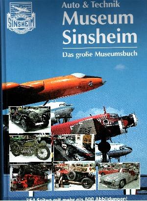 Auto & Technik Museum Sinsheim - Technik Museum Speyer Das große Museumsbuch