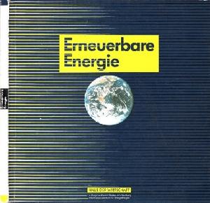 Erneuerbare Energie Diese Broschüre wurde mit der Unterstützung des Ministeriums für Wirtschaft, Mittelstand und Technologie, Baden-Württemberg erstellt.