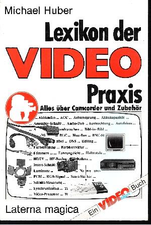 Lexikon der Video-Praxis - Alles über Camcorder und Zubehör Ein Video-aktiv-Buch -