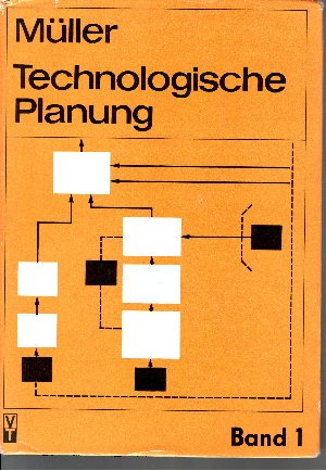 Technologische Planung - Maschinenbau Band 1: Planungsprozeß und Planungshilfen