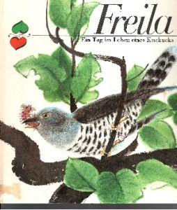 Freila - Ein Tag im Leben eines Kuckucks Illustrationen von Dieter Müller