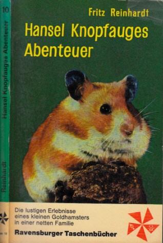 Hansel Knopfauges Abenteuer - Die Geschichte eines Goldhamsters Ravensburger Taschenbücher Band 10