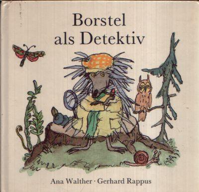 Borstel als Detektiv Illustriert von Gerhard Rappus