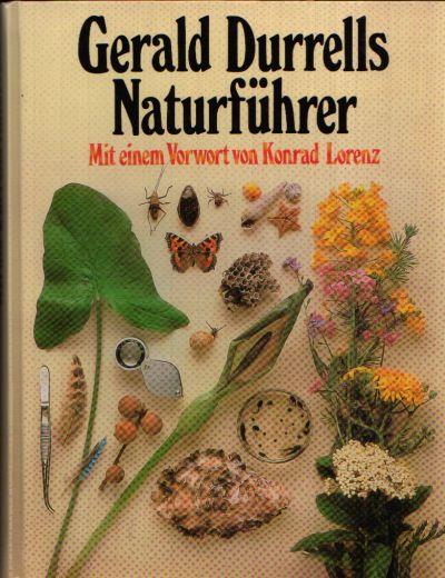 Gerald Durrells Naturführer Mit einem Vorwort von Konrad Lorenz