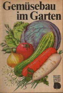 Gemüsebau im Garten Bücher für den Gartennnutzer