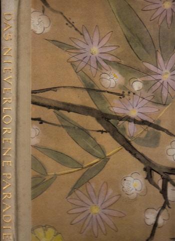 Das nie verlorene Paradies - Ein Bilderwerk vom Pflanzenreich