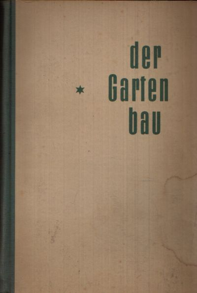 Der Gartenbau Band I Die Grundlagen des Gartenbaus