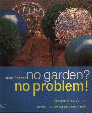 No garden? No problem! Gärtnern ohne Garten ; kreative Ideen für kleinste Plätze - Lifestyle by Busse Seewald