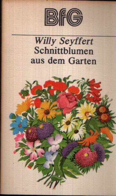 Schnittblumen aus dem Garten Bücher für Gartenfreunde