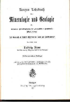 Kurzes Lehrbuch der Mineralogie und Geologie Mit besonderer Berücksichtigung der geognostischen Verhältnisse Württembergs. Zum Gebrauch an höheren Lehranstalten sowie zum Selbstunterricht