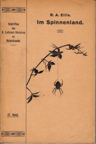 Im Spinnenland - Reihe:Schriften des Deutschen Lehrer-Vereins für Naturkunde: Band 27 Mit 88 Photographien und Zeichnungen vom Verfasser