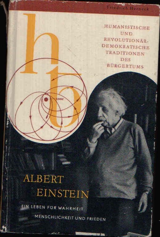 Albert Einstein Ein Leben für Wahrheit , Menschlichkeit und Frieden