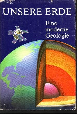 Unsere Erde Eine moderne Geologie