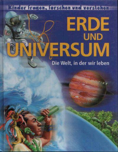 Erde und Universum Die Welt, in der wir leben