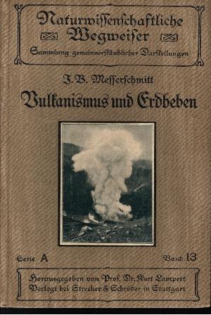 Vulkanismus und Erdbeben Mit 9 Tafeln und 19 Abbildungen im Text