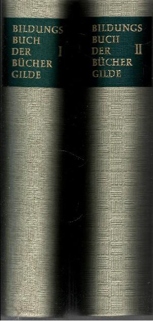Bildungsbuch der Büchergilde - Band 1 + 2 Band 1: Naturwissenschaften - Band 2: Geisteswissenschaften