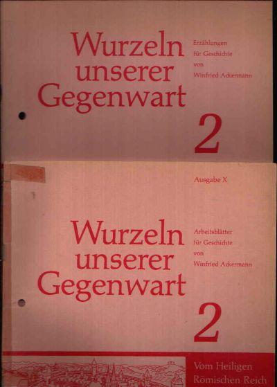Wurzeln unserer Gegenwart 2 Hefte: Erzählungen für Geschichte und Arbeitsblätter für Geschichte