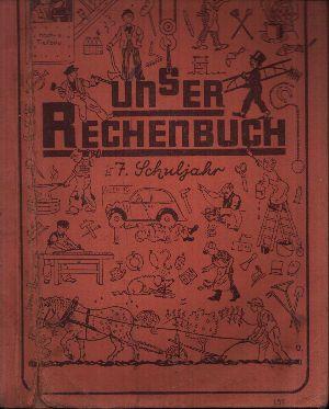 Unser Rechenbuch Heft 7 (7. Schuljahr) Herausgegeben vom Kultministerium Württemberg-Baden