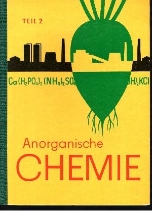 Anorganische Chemie - Teil 1 + 2 2 Lehrbucher für die 9. Klasse der Oberschule - Ausgabe 1960