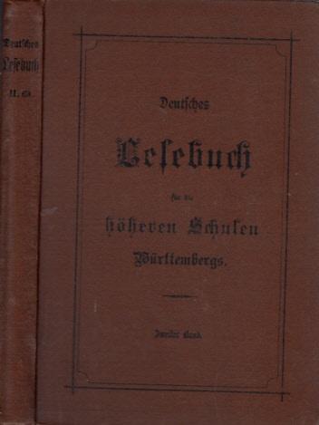 Deutsches Lesebuch für die höheren Schulen Württembergs - zweiter Band