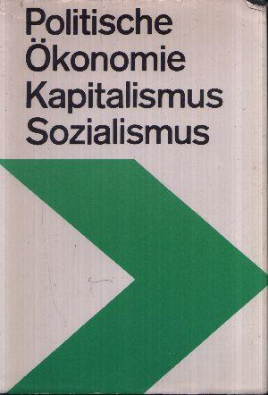 Politische Ökonomie des Kapitalismus und des Sozialismus Lehrbuch für das marxistisch-leninistische Grundlagenstudium