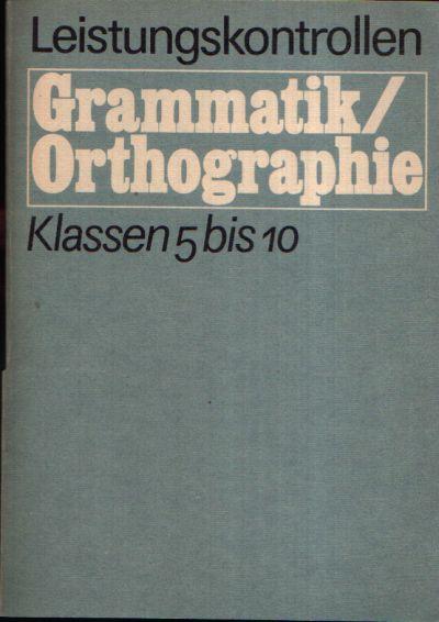 Leistungskontrollen Grammatik / Orthographie Klassen 5 bis 10