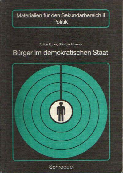 Bürger im demokratischen Staat Materialien für den Sekundärbereich II - Politik-Geschichte