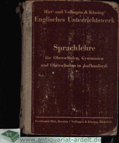 Sprachlehre für Oberschulen, Gymnasien und Oberschulen in Aufbauform Hirts und Velhagen & Klasing Englisches Unterrichtswerk