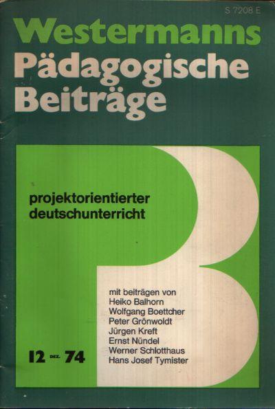 Westermanns Pädagogische Beiträge Projektionierter Deutschunterricht