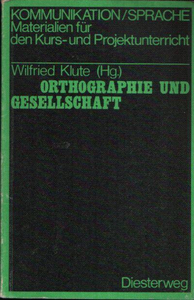 Orthographie und Gesellschaft Materialien zur Reflexion über Rechtschreibnormen Kommunikation/ Sprache Materialien für den Kurs- und Projektunterricht Herausgegeben von Hans Thiel