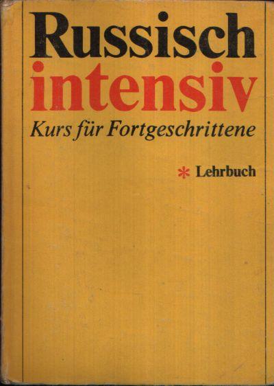 Russisch intensiv - Kurs für Fortgeschrittene - Lehrbuch