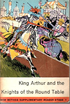 King Arthur and the knights of the round table written within the vocabulary of new method Reader I