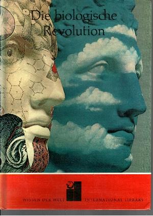 Die biologische Revolution Mit über 180 zumeist farbigen Abbildungen