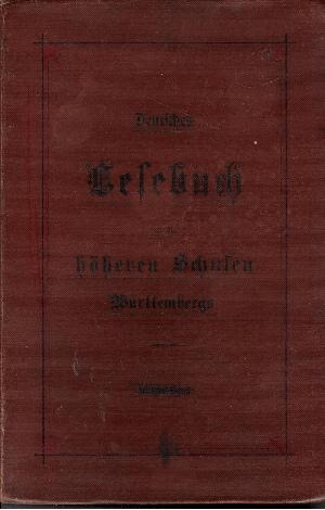 Deutsches Lesebuch für die höheren Schulen Württembergs vierter Band