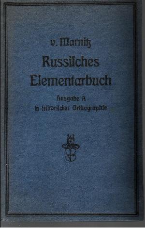 Russisches Elementarbuch mit Hinweisen auf seine Grammatik Ausgabe A in historischer Orthographie