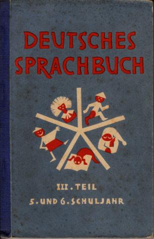 Deutsches Sprachbuch für die Volksschule - III. Teil 5. und 6. Schuljahr