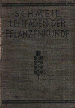 Leitfaden der Pflanzenkunde Ein Hilfsbuch für den Unterricht an höheren Lehranstalten