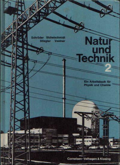 Natur und Technik 2 Ein Arbeitsbuch für Physik und Chemie 7.- 9. Schuljahr